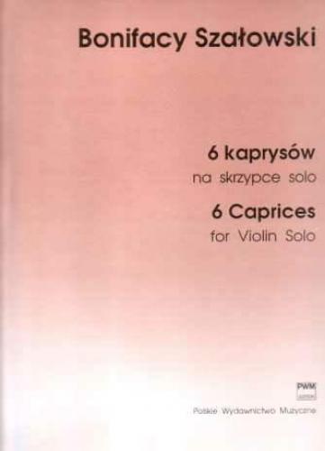 Bonifacy Szałowski, 6 Caprices