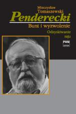 Odzyskiwanie raju - druga część monografii Krzysztofa Pendereckiego