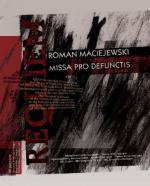 "Maciejewski's ""Missa pro defunctis"" on BBC Radio 3"