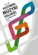 VII Festiwal Muzyki Polskiej - już w lipcu!