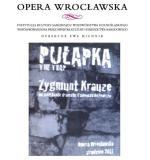 Premiere of Zygmunt Krauze's Opera