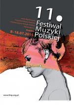 Od Galla Anonima do Marcela Chyrzyńskiego. 11 Festiwal Muzyki Polskiej