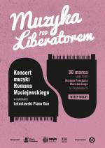 """Muzyka pod Liberatorem"": Koncert muzyki Romana Maciejewskiego"