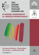 """XXIII Jesienny Festiwal Muzyczny """"Alkagran 2016"""" i IX Konkurs Akordeonowy im. Andrzeja Krzanowskiego"""