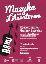 """""""Muzyka pod Liberatorem"""": Koncert muzyki Grażyny Bacewicz"""