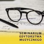 Seminarium Edytorstwa Muzycznego 2017