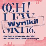 XVI Konkurs Kompozytorski im. Tadeusza Ochlewskiego rozstrzygnięty