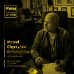 """Ignacy Lisiecki prawykona """"Reflection No. 8"""" Marcela Chyrzyńskiego"""