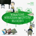 Wakacyjne warsztaty muzyczne dla dzieci z PWM