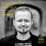 Maciej Zieliński wrześniowym KOMPOZYTOREM MIESIĄCA