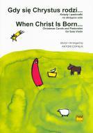 Gdy się Chrystus rodzi... Kolędy i pasto