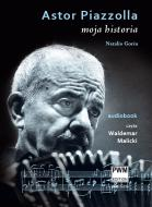 Astor Piazzolla. Moja historia