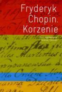 Fryderyk Chopin. Korzenie
