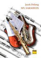 My, Saksofon