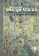 George Crumb. Muzyka onirycznych wizji i