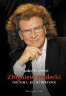 Zbigniew Wodecki. Pszczoła, Bach i skrzy