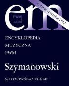 Encyklopedia muzyczna PWM. Szymanowski