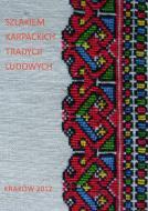 Szlakiem karpackich tradycji ludowych
