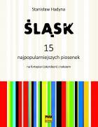 Śląsk. 15 najpopularniejszych piosenek