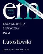 Encyklopedia muzyczna PWM. Lutosławski