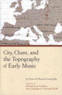 City, Chant, and the Topography of Early