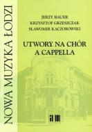 Utwory na chór a cappella
