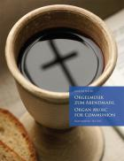 Organ Music for Communion / Orgelmusik z