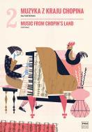 Muzyka z kraju Chopina, z. 2