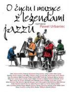 O życiu i muzyce z legendami jazzu