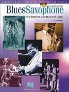Blues Saxophone: An In-Depth Look At The