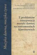 Z problemów interpretacji muzyki dawnej