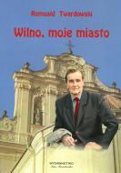 Wilno, moje miasto