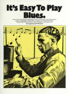 It's Easy To Play Blues