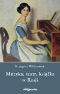 Muzyka, teatr, książka w Rosji