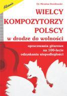 Wielcy kompozytorzy polscy w drodze do w