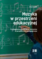 Muzyka w przestrzeni edukacyjnej