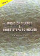 Music of silence & three steps to heaven