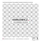Mieczysław Karłowicz. Philharmonic Szcze