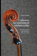 Cudowny to instrument wiolonczela !