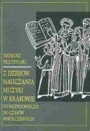 Z dziejów nauczania muzyki w Krakowie od
