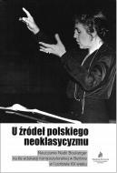 U źródeł polskiego neoklasycyzmu.