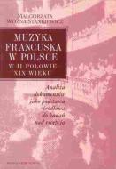 Muzyka francuska w Polsce w II połowie X