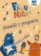 Figu Migu. Piosenki z programu