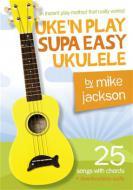 Uke'n Play - Supa Easy Ukulele