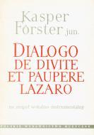Dialogo de Divite et paupere Lazaro