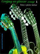 Grajmy na gitarze. Zeszyt 1